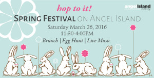 Hop On-Board March 26, 2016 for Angel Island's Spring Festival!